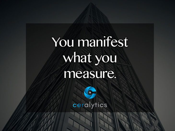You manifest what you measure