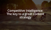 Competitive Intelligence: The key to a great content strategy