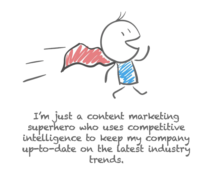 competitive intelligence will make you a content marketing superhero