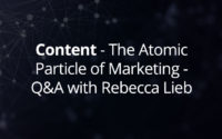 Content – The Atomic Particle of Marketing – Q&A with Rebecca Lieb