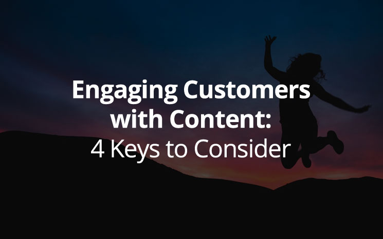 Engaging Customers with Content