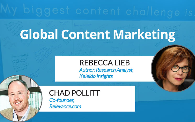 Global Content Marketing w/ Rebecca Lieb and Chad Pollitt