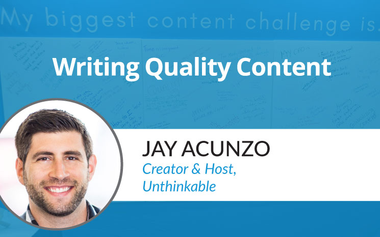 Writing Quality Content w/ Jay Acunzo