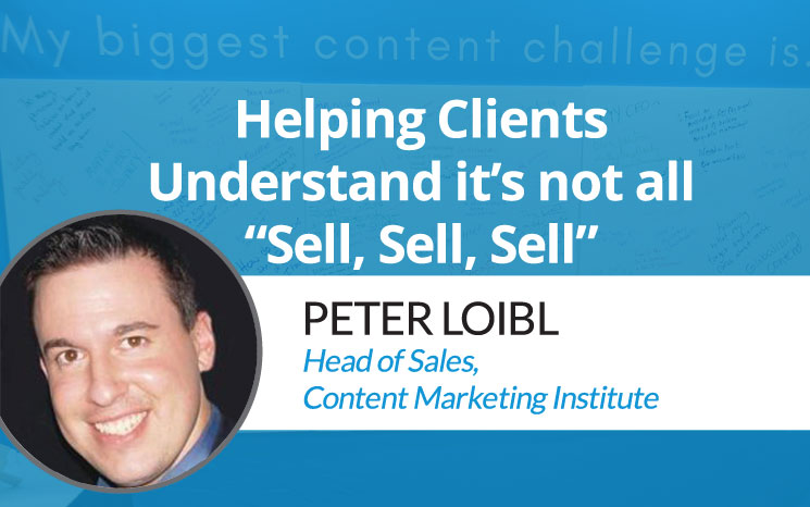 "Helping Clients Understand it's not all ""Sell, Sell, Sell"" w/ Peter Loibl"