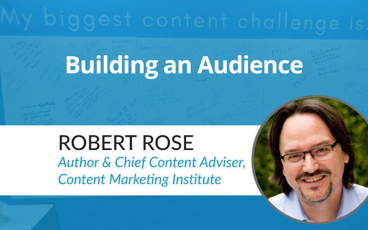 Building an Audience w/ Robert Rose